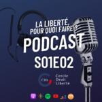 «La liberté, pour quoi faire ?» Saison 1 Episode 2